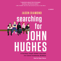 Searching for John Hughes - Jason Diamond