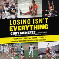Losing Isn't Everything - Curt Menefee, Michael Arkush