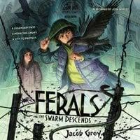 The Swarm Descends - Jacob Grey