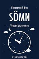 Hälsosam och djup sömn - Vägledd avslappning - Fredrik Ankarsköld