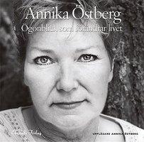 Ögonblick som förändrar livet - Annika Östberg