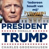 President Donald Trump - Charles Groenhuijsen