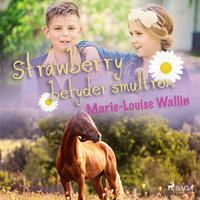 Strawberry betyder smultron - Marie-Louise Wallin