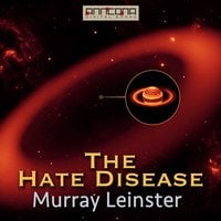 The Hate Disease - Murray Leinster