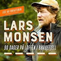 90 dager på loffen i Børgefjell - Lars Monsen
