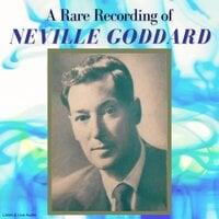 A Rare Recording of Neville Goddard - Neville Goddard