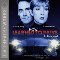 How I Learned to Drive - Paula Vogel