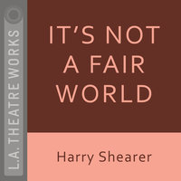 It's Not a Fair World - Harry Shearer, Tom Leopold