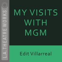 My Visits with MGM - Edit Villarreal
