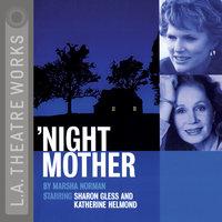 Night, Mother - Marsha Norman