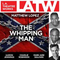 The Whipping Man - Matthew Lopez