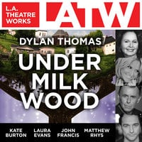 Under Milk Wood - Dylan Thomas