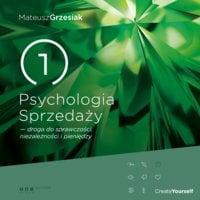Psychologia Sprzedaży - droga do sprawczości, niezależności i pieniędzy - Mateusz Grzesiak