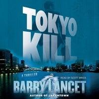 Tokyo Kill - Barry Lancet