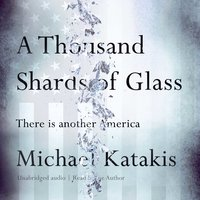 A Thousand Shards of Glass - Michael Katakis