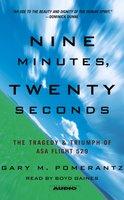 Nine Minutes, Twenty Seconds: The Tragedy and Triumph of ASA Flight 529 - Gary M. Pomerantz
