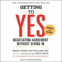 Getting to Yes: How to Negotiate Agreement Without Giving In - Roger Fisher, William Ury