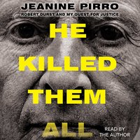 He Killed Them All: Robert Durst and My Quest for Justice - Jeanine Pirro