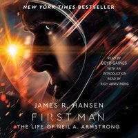 First Man: The Life of Neil A. Armstrong - James R. Hansen