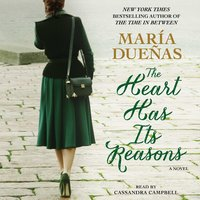 The Heart Has Its Reasons - María Dueñas