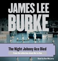 The Night Johnny Ace Died - James Lee Burke