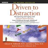 Driven To Distraction - John J. Ratey, Edward M. Hallowell