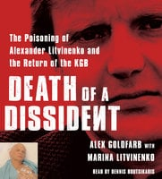 Death of a Dissident: The Poisoning of Alexander Litvinenko and the Return of the KGB - Alex Goldfarb, Marina Litvinenko