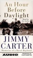 An Hour Before Daylight: Memories Of A Rural Boyhood - Jimmy Carter