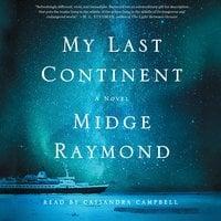 My Last Continent - Midge Raymond