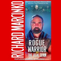 The Rogue Warrior: Real Team - Richard Marcinko