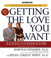 Getting the Love You Want Audio Companion: The New Couples' Study Guide - Harville Hendrix, Helen LaKelly Hunt