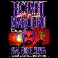 Rogue Warrior: Seal Force Alpha - Richard Marcinko