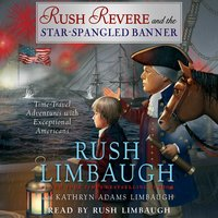 Rush Revere and the Star-Spangled Banner - Rush Limbaugh