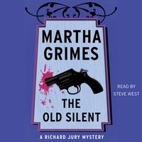 The Old Silent - Martha Grimes