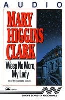 Weep No More My Lady - Mary Higgins Clark