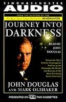 Journey into Darkness - John E. Douglas,Mark Olshaker