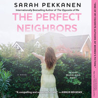 The Perfect Neighbors - Sarah Pekkanen