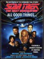 All Good Things... - Michael Jan Friedman