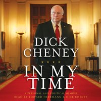 In My Time: A Personal and Political Memoir - Dick Cheney