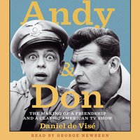 Andy and Don: The Making of a Friendship and a Classic American TV Show - Daniel de Visé