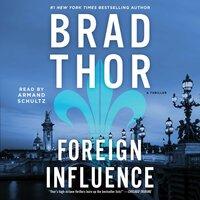 Foreign Influence - Brad Thor