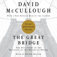 The Great Bridge: The Epic Story of the Building of the Brooklyn Bridge - David McCullough