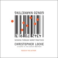 Gonzo Marketing - Christopher Locke