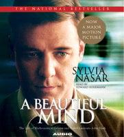 A Beautiful Mind: The Life of Mathematical Genius and Nobel Laureate John Nash - Sylvia Nasar