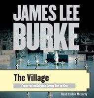 The Village - James Lee Burke