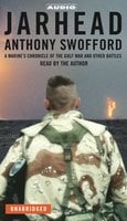Jarhead: A Marine's Chronicle of the Gulf War and Other Battles - Anthony Swofford