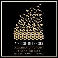 A House in the Sky: A Memoir - Amanda Lindhout, Sara Corbett