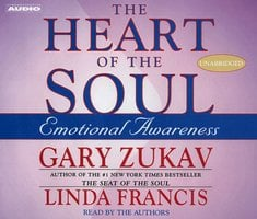 The Heart of the Soul - Gary Zukav,Linda Francis