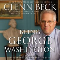 Being George Washington The Indispensable Man As Youve Never Seen