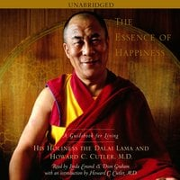 The Essence of Happiness: A Guidebook for Living - His Holiness the Dalai Lama, Howard C. Cutler